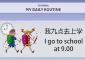 My Daily Routine activity screenshot teaches children how to say ''I got to school at 9am'' in Chinese
