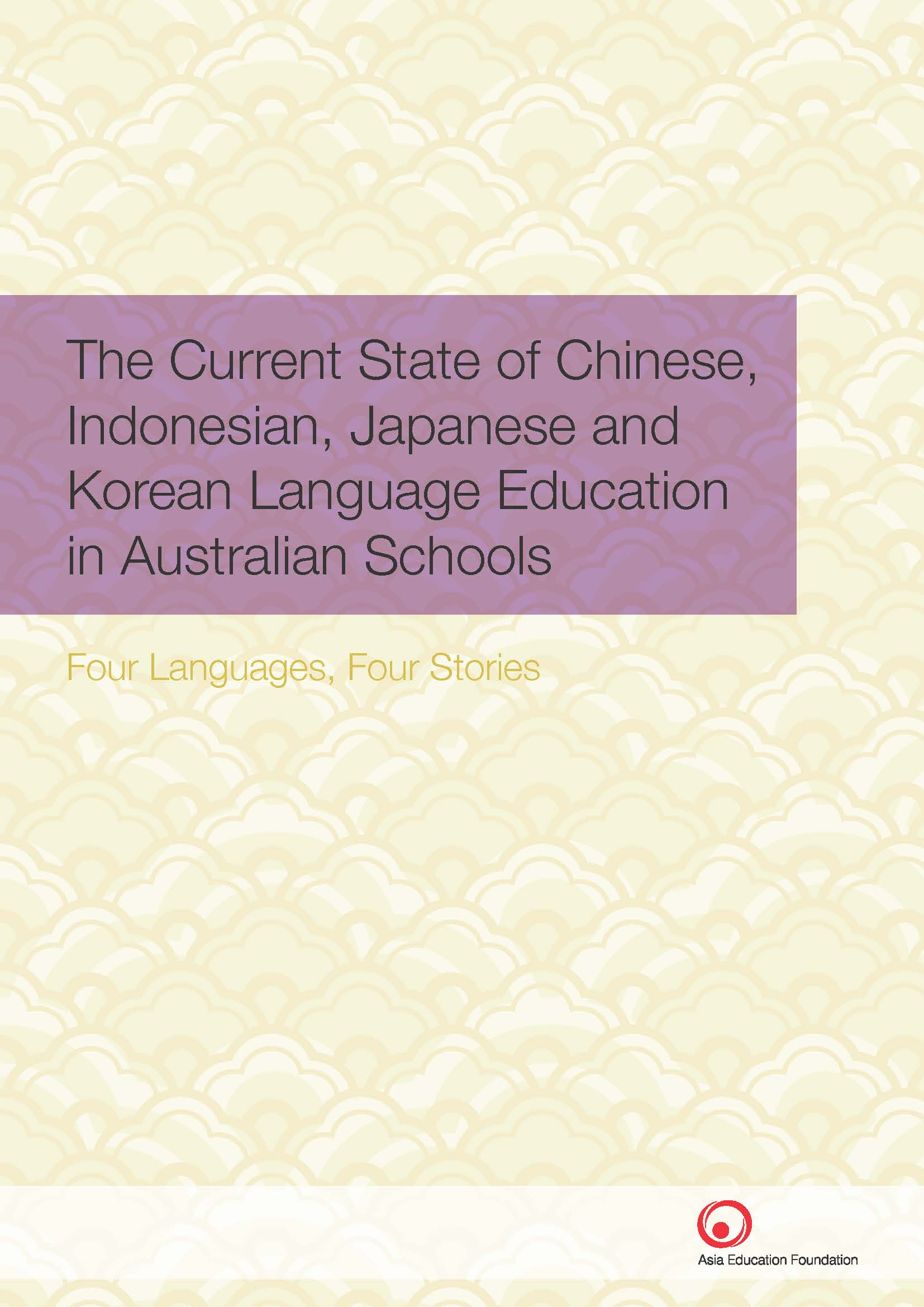 Current state of Chinese, Indonesian, Japanese and Korean Language Education in Australian Schools